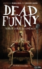 Dead Funny : Horror Stories by Comedians - Book