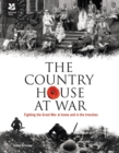 The Country House at War : Life below stairs and above stairs during the war - Book