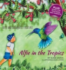 Alfie and the Greatest Creatures : Alfie in the Tropics - Book