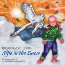 Alfie and the Greatest Creatures : Alfie in the Snow - Book