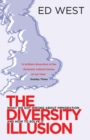 The Diversity Illusion : How Immigration Broke Britain and How to Solve it - Book