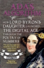 Ada's Algorithm : How Lord Byron's Daughter Ada Lovelace Launched the Digital Age through the Poetry of Numbers - eBook