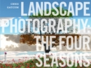 Landscape Photography : The Four Seasons - eBook