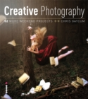 Creative Photography : 52 More Weekend Projects - Book