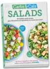 Carbs & Cals Salads : 80 Healthy Salad Recipes & 350 Photos of Ingredients to Create Your Own! - Book