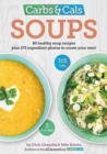 Carbs & Cals Soups : 80 Healthy Soup Recipes & 275 Photos of Ingredients to Create Your Own! - Book