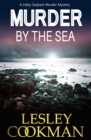 Murder by the Sea : A Libby Sarjeant Murder Mystery - Book