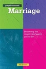 Gospel-Centered Marriage : Becoming the Couple God Wants You to be - Book