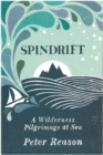 Spindrift : A Wilderness Pilgrimage at Sea - Book