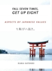 Fall Seven Times, Get Up Eight : Aspects of Japanese Values - Book