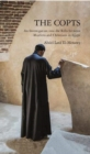 The Copts : An Investigation into the Rifts Between Muslims and Christians in Egypt - Book