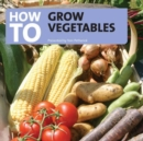 How to Grow Vegetables - Book