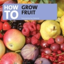 How to Grow Fruit - Book
