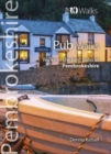 Pub Walks Pembrokeshire : Walks to the best pubs in Pembrokeshire - Book