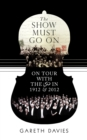The Show Must Go On : On Tour with the LSO in 1912 and 2012 - eBook