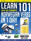 Learn 101 Norwegian Verbs in 1 Day with the Learnbots : The Fast, Fun and Easy Way to Learn Verbs - Book