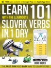 Learn 101 Slovak Verbs in 1 Day with the Learnbots : The Fast, Fun and Easy Way to Learn Verbs - Book