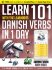 Learn 101 Danish Verbs in 1 Day with the Learnbots : The Fast, Fun and Easy Way to Learn Verbs - Book