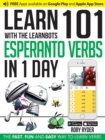 Learn 101 Esperanto Verbs in 1 Day with the Learnbots : The Fast, Fun and Easy Way to Learn Verbs - Book