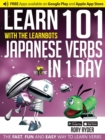Learn 101 Japanese Verbs in 1 Day with the Learnbots : The Fast, Fun and Easy Way to Learn Verbs - Book