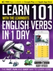 Learn 101 English Verbs in 1 Day with the Learnbots : The Fast, Fun and Easy Way to Learn Verbs - Book