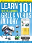 Learn 101 Greek Verbs in 1 Day with the Learnbots : The Fast, Fun and Easy Way to Learn Verbs - Book