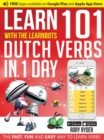 Learn 101 Dutch Verbs in 1 Day with the Learnbots : The Fast, Fun and Easy Way to Learn Verbs - Book