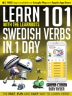 Learn 101 Swedish Verbs in 1 Day with the Learnbots : The Fast, Fun and Easy Way to Learn Verbs - Book