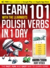 Learn 101 Polish Verbs in 1 Day with the Learnbots : The Fast, Fun and Easy Way to Learn Verbs - Book