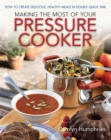 Making The Most Of Your Pressure Cooker : How To Create Healthy Meals In Double Quick Time - Book