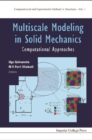 Multiscale Modeling In Solid Mechanics: Computational Approaches - eBook