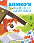 Romeo's Big Book of Clever Ideas - Book