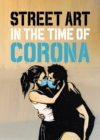 Street Art in the Time of Corona - Book
