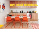 my cool kitchen : a style guide to unique and inspirational kitchens - Book