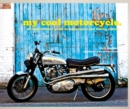 my cool motorcycle : an inspirational guide to motorcycles and biking culture - Book