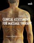 Clinical Assessment For Massage Therapy : A practical guide - Book