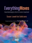 Everything Moves : How biotensegrity informs human movement - Book