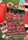 Got, Not Got: Manchester United : The Lost World of Manchester United - Book