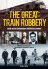 The Great Train Robbery and Most Infamous British Crimes - Book