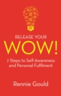 Release Your WOW! : 7 Steps to Self-Awareness and Personal Fulfilment - Book