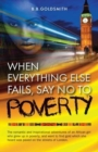 When Everything Else Fails, Say No to Poverty - Book