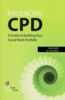 Evidencing CPD : A Guide to Building Your Social Work Portfolio - Book
