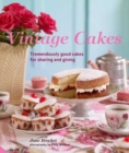 Vintage Cakes : Tremendously Good Cakes for Sharing and Giving - eBook