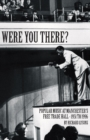 Were You There? : Popular Music at Manchester's Free Trade Hall - 1951 to 1996 - Book
