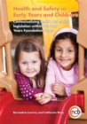 Health and Safety in Early Years and Childcare : Contextualising Health and Safety Legislation within the Early Years Foundation Stage - Book