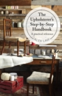 The Upholsterer's Step-by-Step Handbook : A practical reference - Book