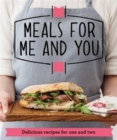 Meals for Me and You : Delicious recipes for one and two - Book