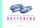 Beginner's Guide to Sketching : Robots, Vehicles & Sci-fi Concepts - Book