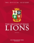 The British & Irish Lions : The Official History - Book