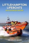 Littlehampton Lifeboats : An Illustrated History - Book
